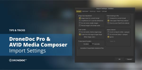 DroneDoc_Pro__Avid_Media_Composer_Import_Settings